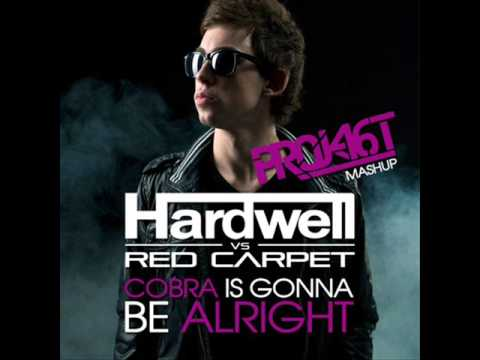 Hardwell - Cobra Is Gonna Be Alright Project 46 Mashup)