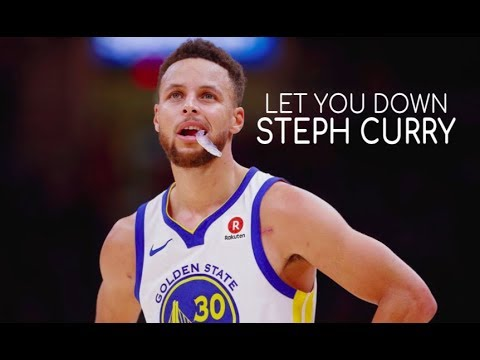 Stephen Curry Mix ~ Let You Down ᴴᴰ