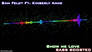 Sam Feldt Ft. Kimberly Anne - Show Me Love (Bass Boosted)