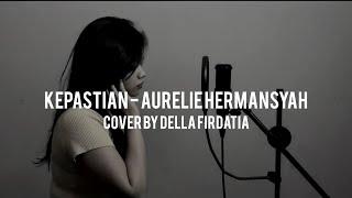 Download Kepastian - Aurelie Hermansyah cover by Della Firdatia