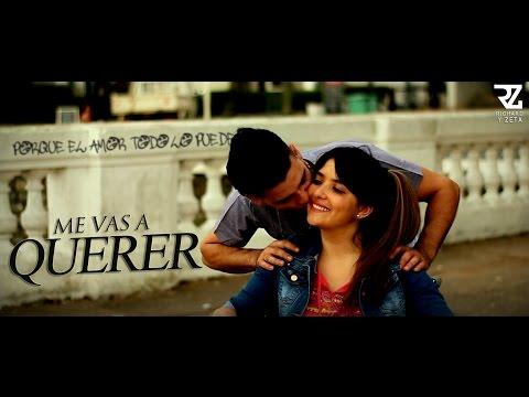 Richard y Zeta - Me Vas A Querer (Video Oficial)
