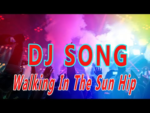 walking-in-the-sun-hip-new-dj-part-2020-matal-dance-mix-song