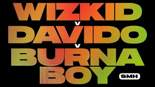 Wizkid v Davido v Burna Boy Mix [2021] - SMH