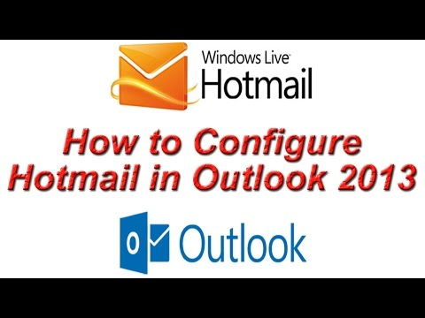 How to Configure Hotmail in Outlook 2013 ? Setup Hotmail Account in Outlook 2013