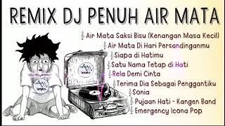 Download Lagu REMIX DJ AIR MATA SAKSI BISU VS AIR MATA PERSANDINGAN | ALAN LEGITO mp3