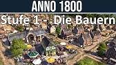 ANNO 1800Tipps für Anfänger & ProfisDie Bauern