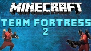 Team Fortress 2 in MINECRAFT ! - Part 1 - SO EPIC !