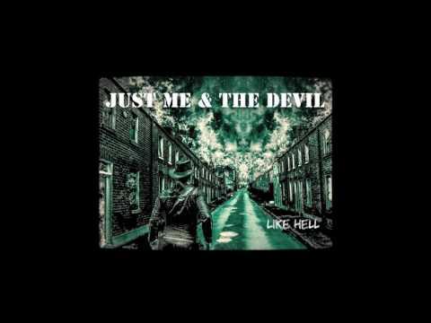 Just Me & The Devil - Like Hell (2017) - FULL ALBUM