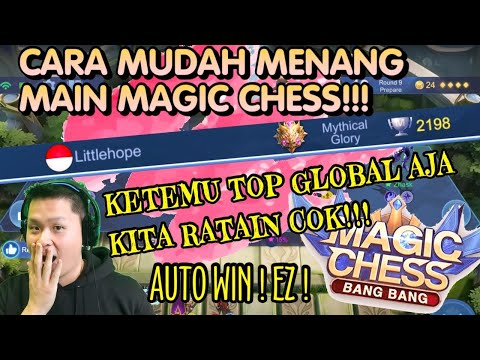 CARA MUDAH MENANG MAIN MAGIC CHESS?? TOP GLOBAL KITA LIBAS!