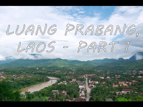 Luang Prabang (Temples & Alms Giving)
