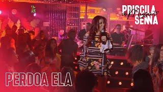 vuclip Priscila Senna - Perdoa Ela (EP Priscila Senna A Musa)