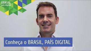Conheça o #BPD: Brasil, País Digital