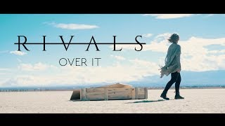 RIVALS - Over It (Official Music Video)