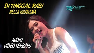 Download Lagu NELLA KHARISMA - DI TINGGAL RABI.mp3