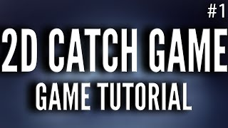 How To Make A 2d Catch Game   Part 1 - Unity Tutorials