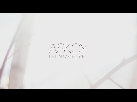 ASKOY - Let in some light (Audio Only)