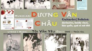 Tôi Vẫn Yêu. ✒ 🎼: Dương Vân Châu, Trúc Ca. ∫ø£ø Guitar: hai∂a√ınçı 🎸