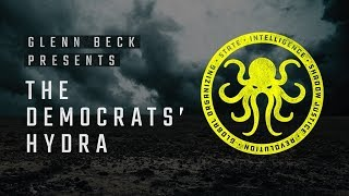 Glenn Beck Presents: The Democrats' Hydra - The Unmasking Begins!