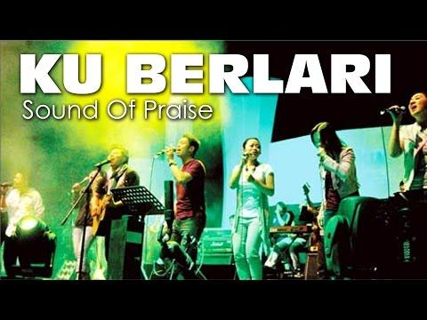 Sound Of Praise - Ku Berlari