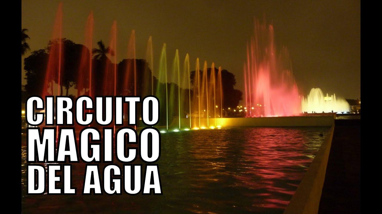 Circuito Magico Del Agua : Living in lima peru circuito magico del agua youtube