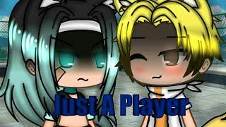 Just A Player || Gacha Life || Ep. 1