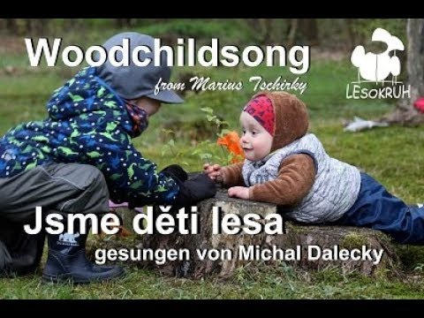 "International day for forest kindergarten - Woodchildsong ""Jsme děti lesa"""