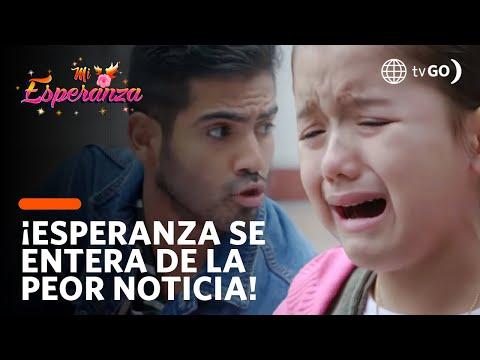 ¡Esperanza se entera de la muerte de su mamá! - Mi Esperanza 20/07/2018