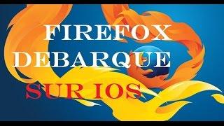Mozilla : Le navigateur web Firefox Débarque sur l'App Store. le test.