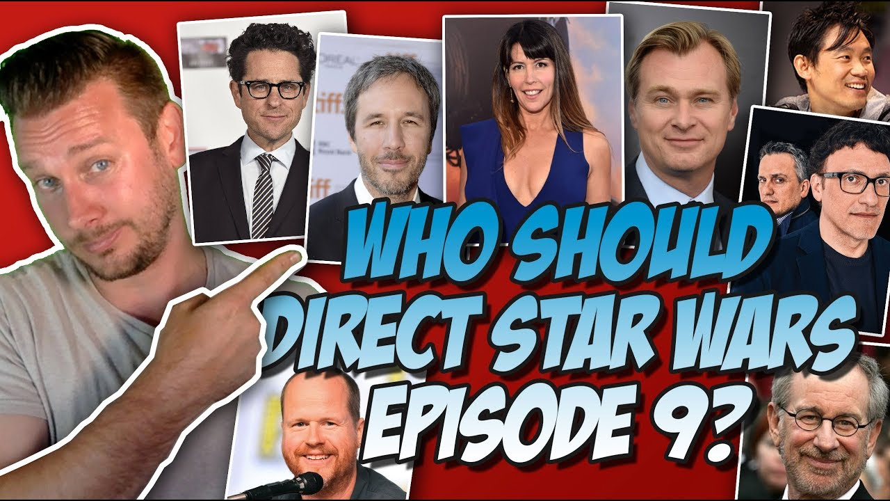 Download Top 20 Directors Who Could Direct Star Wars Episdoe IX (Now that Colin Trevorrow has been fired)