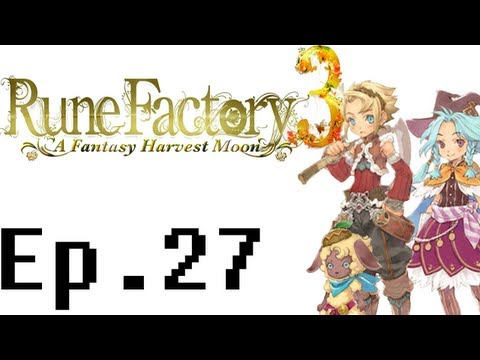 Rune Factory 3: A Fantasy Harvest Moon Playthrough Ep. 27. Vale River FML