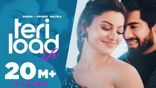 SINGGA | Teri Load Ve(Official Video) Urvashi Rautela | Latest Punjabi Song 2021 - New Punjabi Songs