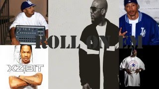 Roll On Em [Xzibit, Young Maylay, MC Ren & WC] lyrics