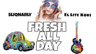 SliqNarly - Fresh All Day Ft. El Lite Kori (Official Audio)