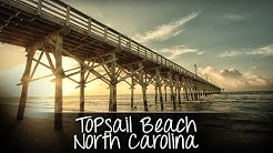 Topsail Beach, North Carolina - A Short Film by Joey Buzzeo (One Million Views Celebration!)