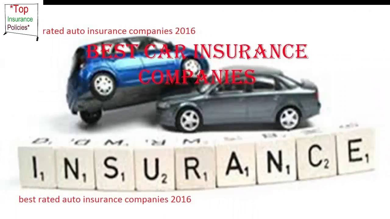 Best Rated Auto Insurance Companies 2016-17 - YouTube