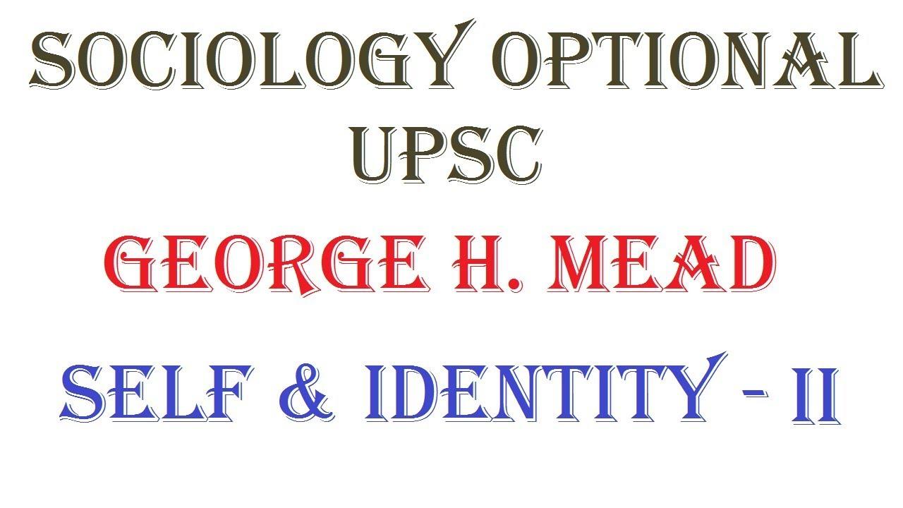 1.4.6.1 | Self & Identity Part - 2 | George H. Mead | Sociology optional | UPSC