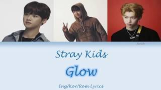 Stray Kids (스트레이 키즈) - GLOW [Han/Rom/Eng Colour Coded Lyrics]