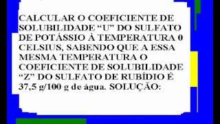 SOLUBILIDADE: SULFATO DE POTÁSSIO E RUBÍDIO. É EQUAÇÃO BRASILEIRA!