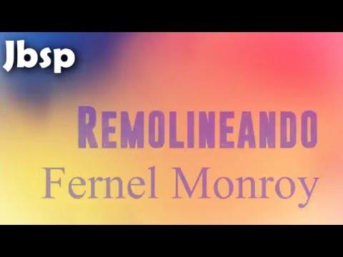 Remolineando / Fernel Monroy (Letra/Lyrics)