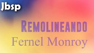 remolineando fernel monroy letralyrics