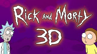 RICK AND MORTY in AMAZING 3D!!!