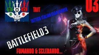 Bf3 Battlefield 3 -Voglio farmi del Male - Fumando e Sclerando