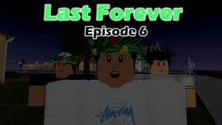 Last Forever | A Roblox Series | Episode 6