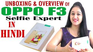 Oppo F3 Selfie Expert- Unboxing and First Look- In Hindi