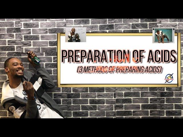 3 Methods of Preparing Acids   Chemistry Class