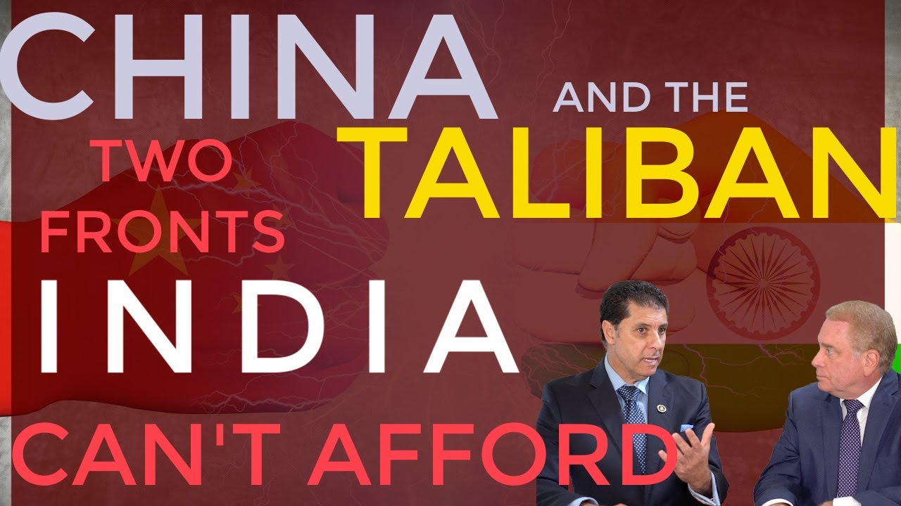 China & Taliban: Two Fronts India Can't Afford