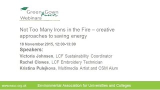 Not Too Many Irons in the Fire – creative approaches to saving energy Green Gown Award Webinar 20151