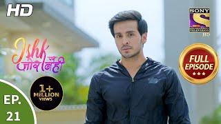 Ishk Par Zor Nahi - Ep 21 - Full Episode - 12th April, 2021