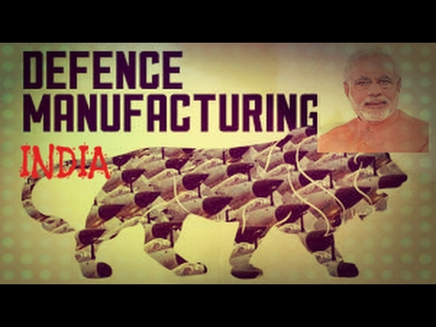 "Why China must be afraid of India in future - ""Make in India : Defence Manufacturing"""