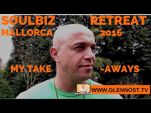 Soulbiz Retreat Mallorca 2016:  My Take-Aways